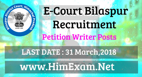 E-Court Bilaspur Petition Writer Posts Last Date 31 March 2018
