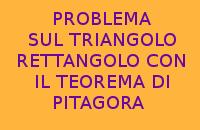 PROBLEMA SUL TRIANGOLO RETTANGOLO CON IL TEOREMA DI PITAGORA CON SOLUZIONE
