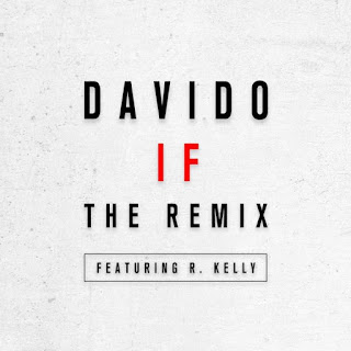 "music: Davido - ""If (remix)"" Ft. R.Kelly"
