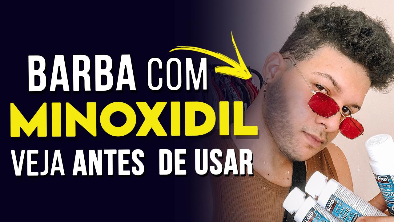 Vídeo com Dicas para usar Minoxidil na Barba