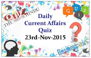 Current Affairs Quiz- 23rd November- 2015