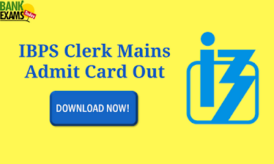 IBPS Clerk Mains Admit Card Out