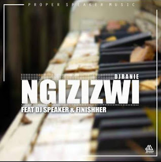 DJ Ranie Feat. Dj Speaker & Finisher – Ngizizwi