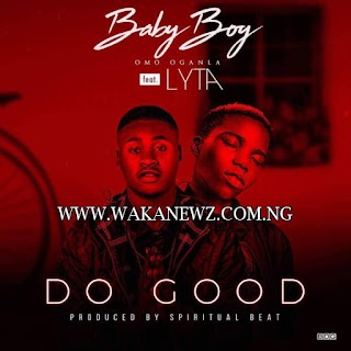 [MUSIC] YBNL New Signee Lyta Ft Baby Boy - Do Good