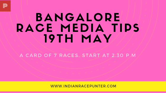 Bangalore Race Media Tips 19th May