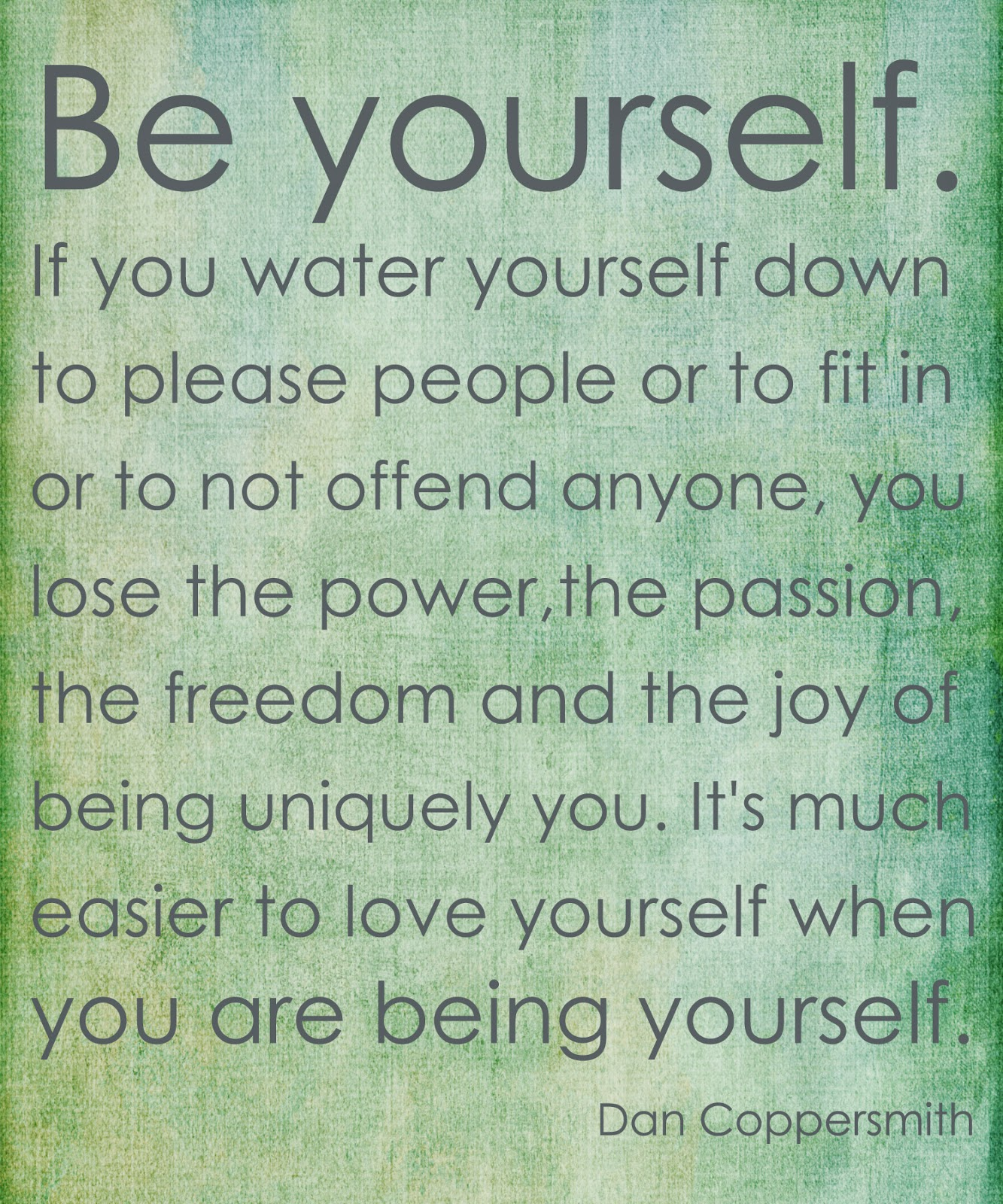 Quotes About Being Yourself: Dorian Dorey Rhodes: Be You To Love You