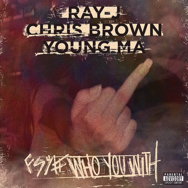 Ray J - Who You Came With (Feat  Chris Brown & Young M A