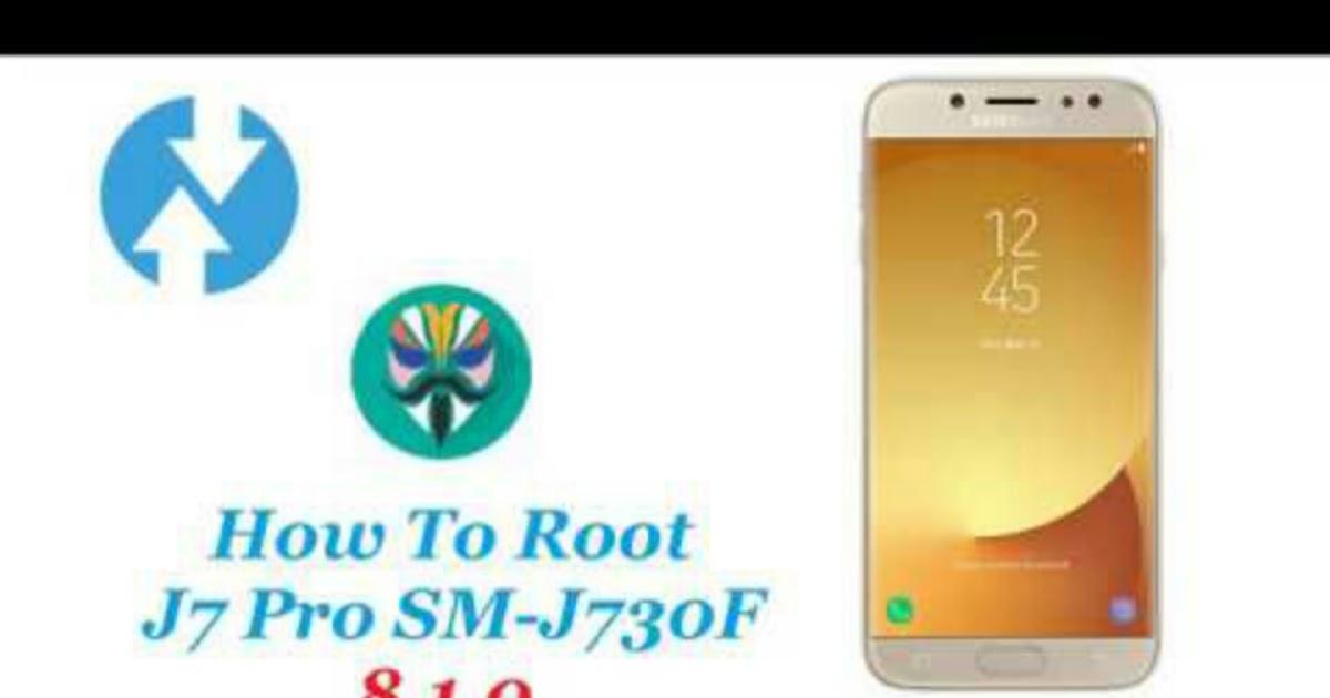 Root Samsung Galaxy J7 Pro SM-J730F Android 8 1 0 Oreo- Easy