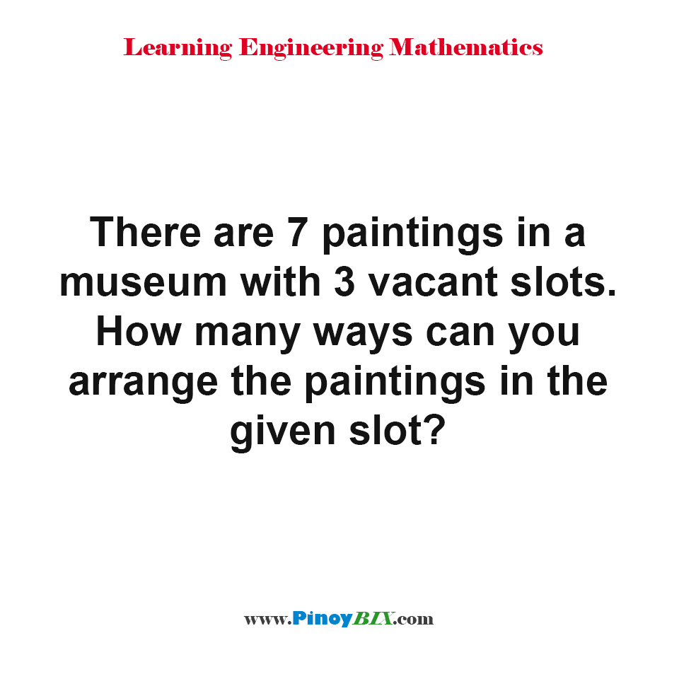 How many ways can you arrange the paintings in the given slot?