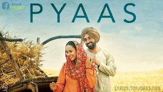 Pyaas - Diljit Dosanjh | Sajjan Singh Rangroot | Sunanda Sharma | Yograj Singh