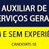 DIVERSAS VAGAS: AUXILIAR DE SERVIÇOS GERAIS - COM E SEM EXPERIÊNCIA
