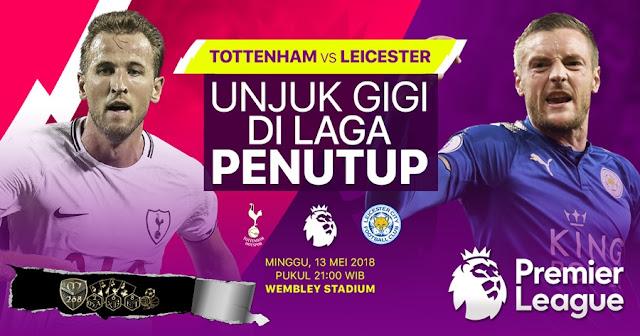 Prediksi Tottenham Hotspur Vs Leicester City, Minggu 13 Mei 2018 Pukul 21.00 WIB
