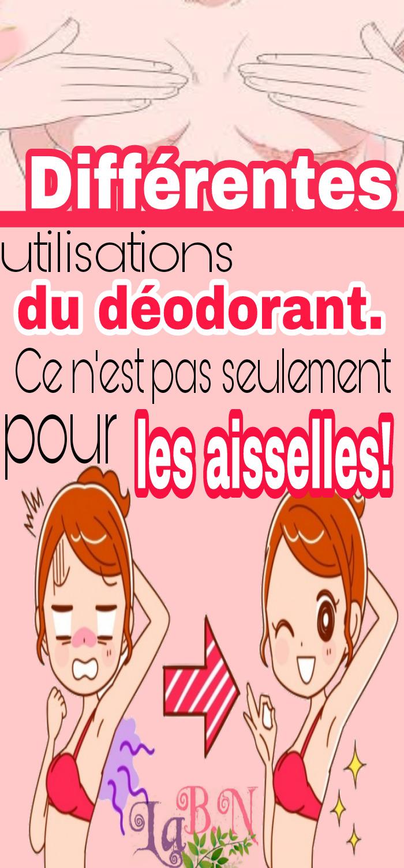 Différentes utilisations du déodorant. Ce n'est pas seulement pour les aisselles!