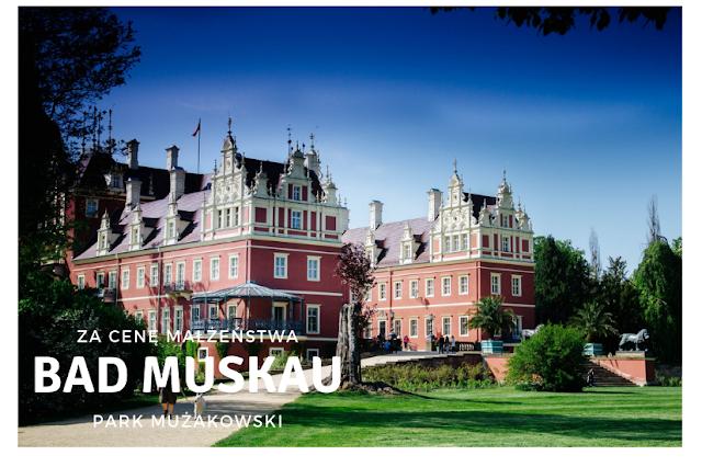 Park za cenę małżeństwa - Park Mużakowski Bad Muskau
