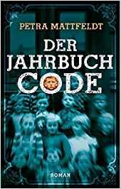 Buchrezension #210 Der Jahrbuchcode von Petra Mattfeldt