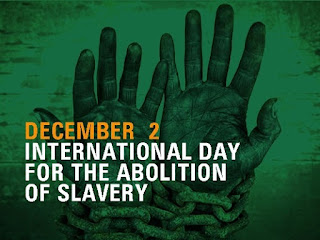 International Day for the Abolition of Slavery: December 2