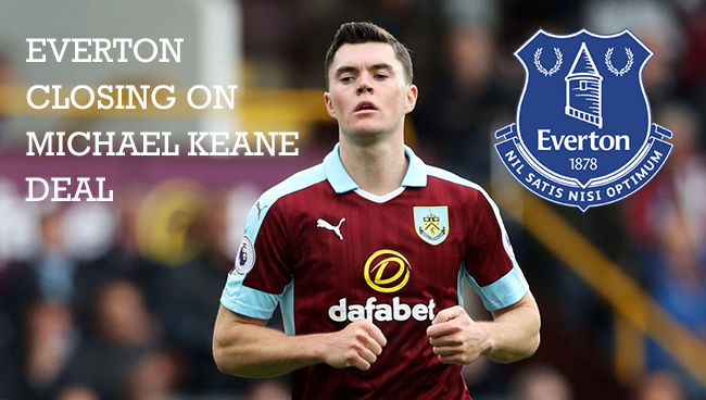 Everton closing on Michael Keane deal