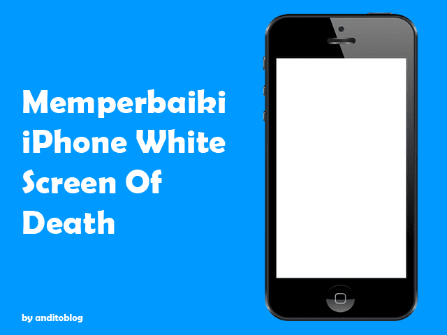 Memperbaiki iPhone White Screen of Death