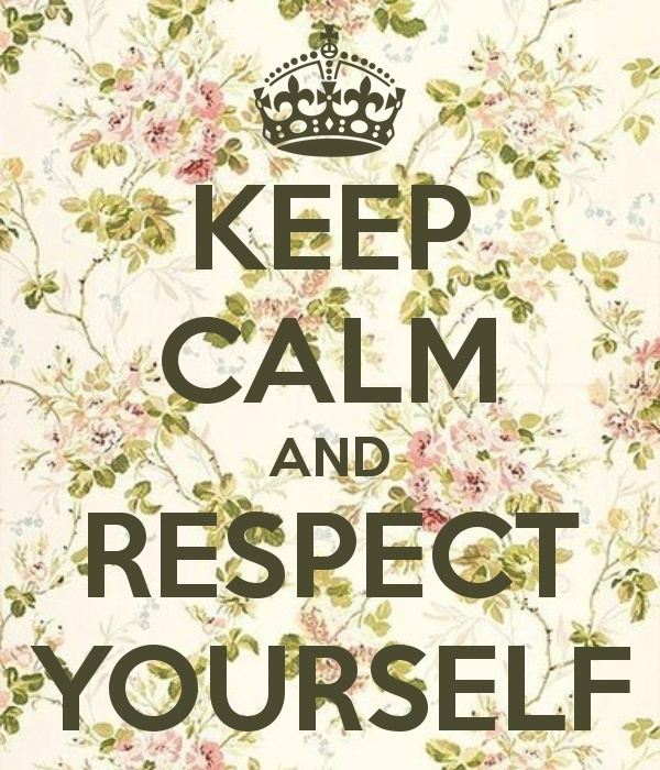 keep calm and respect