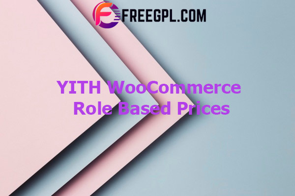 YITH WooCommerce Role Based Prices Nulled Download Free
