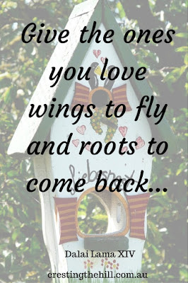 Give the ones you love wings to fly and roots to come back... Dalai Lama XIV