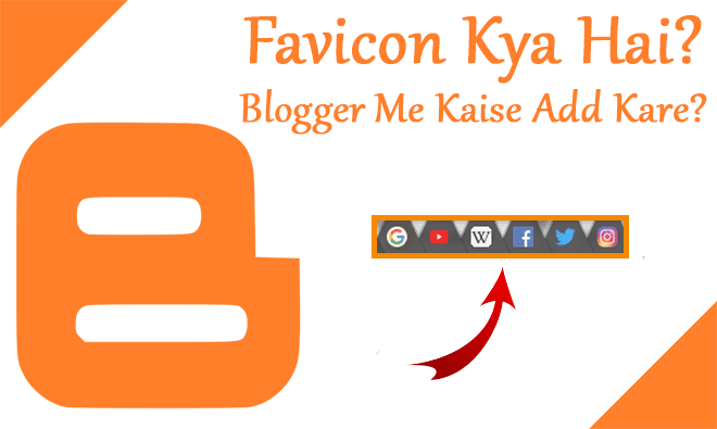 Blogger blog me favicon kaise add karte hai or favicon kya hota hai
