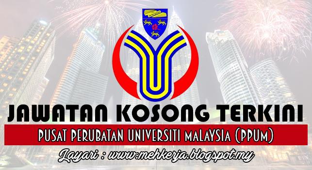 Jawatan Kosong Terkini 2016 di Pusat Perubatan Universiti Malaya (PPUM)