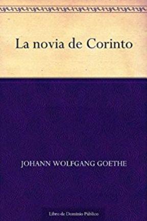 La Novia De Corinto – Johann Wolfgang Goethe