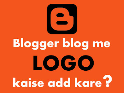 How to add logo in blogger blog