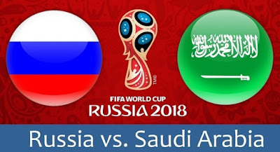 Live Streaming Russia vs Arab Saudi Piala Dunia 14.6.2018