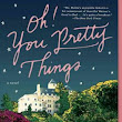 Oh! You Pretty Things Book Review!