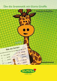 https://www.matobe-verlag.de/Unterrichtsmaterialien/Deutsch/Gloria-Giraffe-Reihe/Valessa-Scheufler--Perfekt.html