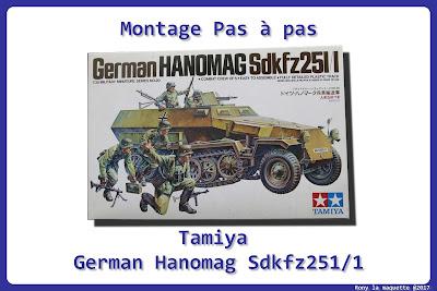 Montage Sdkfz 251/1 Tamiya 1/35