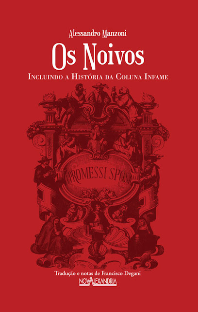 Os Noivos Incluindo a história da coluna infame - Alessandro Manzoni