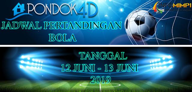 JADWAL PERTANDINGAN BOLA TANGGAL 11 JUNI –  12 JUNI 2019