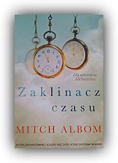 Recenzja ksiązki Mitcha Alboma, Zaklinacz Czasu.