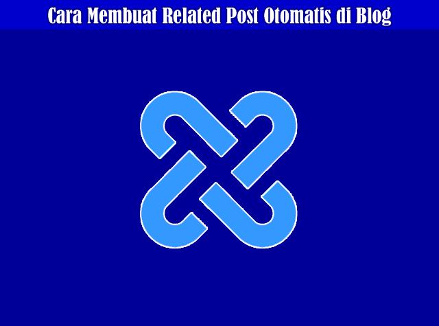 Cara Membuat Related Post Otomatis di Postingan Blog