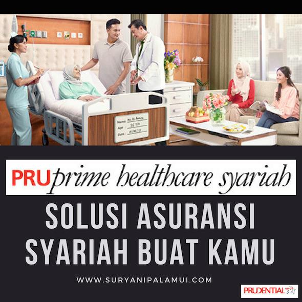 PRUPrime Healthcare Syariah, Solusi Asuransi Syariah Buat Kamu Yanikmatilah Saja