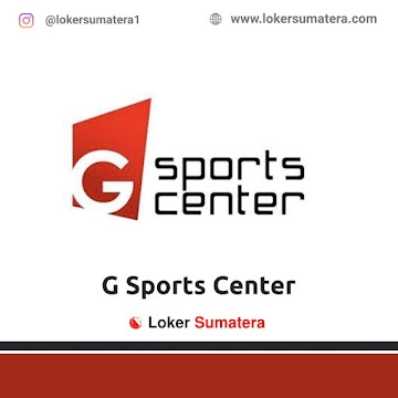 Lowongan Kerja Padang: G Sports Center Juni 2021