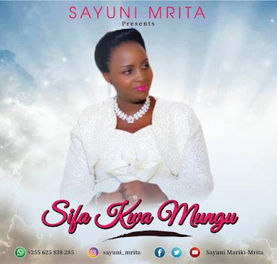 Sayuni Mrita - Sifa Kwa Mungu