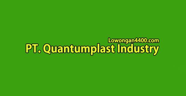 Lowongan Kerja PT. Quantumplast Industry Bantargebang Bekasi