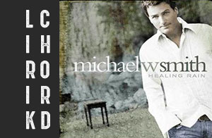 lirik chord kunci lagu rohani terbaru Michael W Smith healing rain album