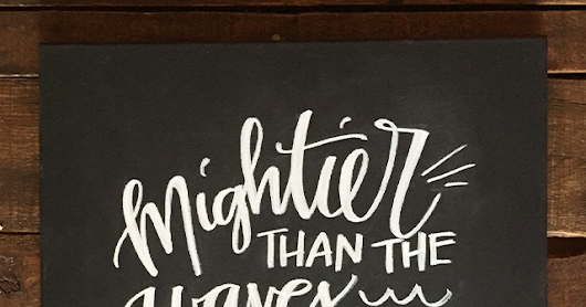 Mightier than the Waves Chalk Design