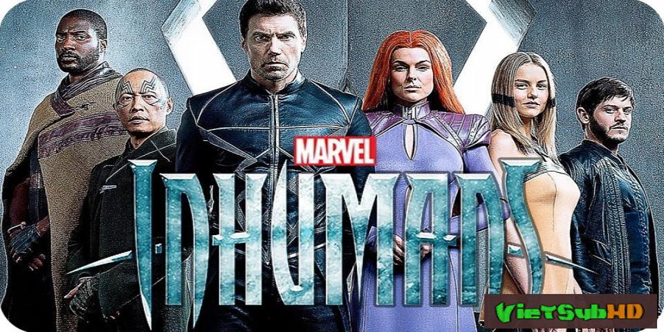Phim Siêu Dị Nhân (phần 1) Tập 8/8 VietSub HD | Marvel's Inhumans (season 1) 2017