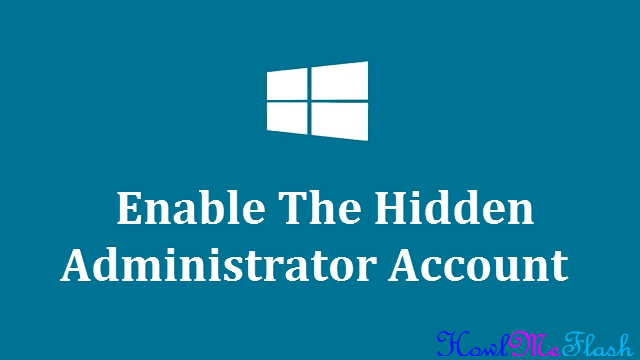 Enable Hidden Administrator Account on Windows