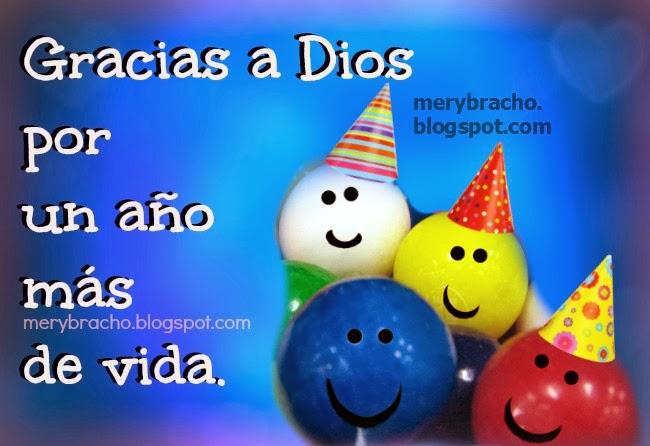 Gracias a Dios por un año más de vida, feliz cumpleaños para mí, tarjeta de mi cumpleaños para estado facebook, muro, felicitaciones en cumpleaños con gracias a Dios, agradecimiento por nuevo año de vida.  Gracias al Señor por otro año, felicidades cumpleaños. Tarjeta cumpleaño con mensaje cristiano, postales cumpleaños cristiano.
