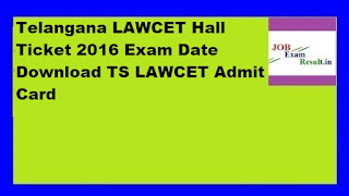 Telangana LAWCET Hall Ticket 2016 Exam Date Download TS LAWCET Admit Card