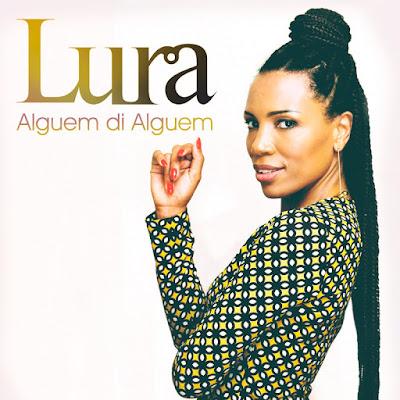 Lura - Alguem di Alguem [FUNANÁ] [AUDIO & VIDEO] [DOWNLOAD]