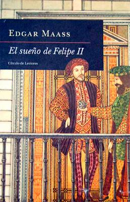 El sueño de felipe II – Edgar Maas