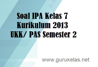 Download Soal UKK IPA kelas 7 K13
